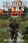 Our Vietnam Wars, Volume 3: as told by still more veterans who served Cover Image