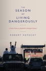 The Season of Living Dangerously: A Fan's Notes on Baseball's Strangest Season Cover Image