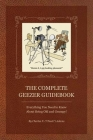 The Complete Geezer Guidebook: Everything You Need to Know about Being Old and Grumpy! Cover Image