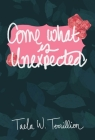 Come What is Unexpected Cover Image