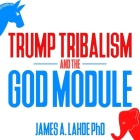 Trump Tribalism and the God Module Cover Image