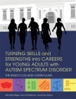 Turning Skills and Strengths Into Careers for Young Adults with Autism Spectrum Disorder: The Basics College Curriculum Cover Image