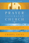 The Prayer-Saturated Church: A Comprehensive Handbook for Prayer Leaders [With CD] (Design for Discipleship) Cover Image