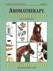 Aromatherapy for Horses (Threshold Picture Guides #40) Cover Image