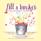 Fill a Bucket: A Guide to Daily Happiness for Young Children Cover Image