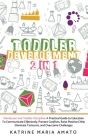 Toddler Development: 2in1: Montessori and Toddler Discipline: A Practical Guide to Education To Communicate Effectively, Prevent Conflicts, Cover Image