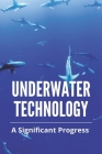 Underwater Technology: A Significant Progress: Underwater Technology 3 Cover Image