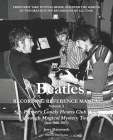The Beatles Recording Reference Manual: Volume 3: Sgt. Pepper's Lonely Hearts Club Band through Magical Mystery Tour (late 1966-1967) Cover Image