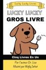 Lucky Lucky Gros Livre: Ce livre comprend cinq livres en un ! Cover Image