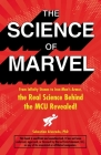 The Science of Marvel: From Infinity Stones to Iron Man's Armor, the Real Science Behind the MCU Revealed! Cover Image