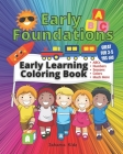 JahamaKidz - Early Foundations Early Learning Coloring Book: 100 pages - Great For Kindergarten Homeschool and Prek Homeschooling - Early Learning VPK Cover Image