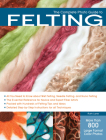 The Complete Photo Guide to Felting Cover Image
