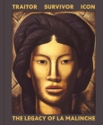 Traitor, Survivor, Icon: The Legacy of La Malinche Cover Image