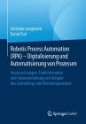 Robotic Process Automation (Rpa) - Digitalisierung Und Automatisierung Von Prozessen: Voraussetzungen, Funktionsweise Und Implementierung Am Beispiel Cover Image