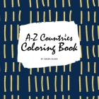 A-Z Countries and Flags Coloring Book for Children (8.5x8.5 Coloring Book / Activity Book) Cover Image