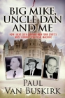 Big Mike, Uncle Dan and Me: How I Beat 20th Century New York State's Most Corrupt Political Machine Cover Image