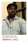 Amazing Dreams: The Writing Experience of a Young African American Male Cover Image