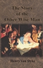 The Story of the Other Wise Man: Full Color Illustrations Cover Image
