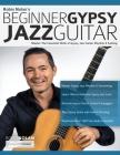 Beginner Gypsy Jazz Guitar: Master the Essential Skills of Gypsy Jazz Guitar Rhythm & Soloing Cover Image