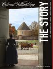 Colonial Williamsburg: The Story: From the Colonial Era to the Restoration Cover Image