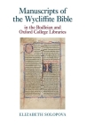 Manuscripts of the Wycliffite Bible in the Bodleian and Oxford College Libraries (Exeter Medieval Texts and Studies Lup) Cover Image