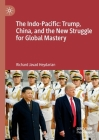 The Indo-Pacific: Trump, China, and the New Struggle for Global Mastery Cover Image