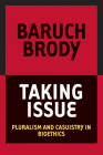 Taking Issue: Pluralism and Casuistry in Bioethics Cover Image