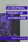 Desire and Craving: A Cultural Theory of Alcoholism Cover Image