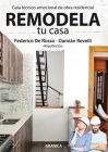 Remodela Tu Casa: Guía Técnico-Emocional De Obra Residencial Cover Image