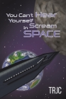 You Can't Hear Yourself Scream in Space Cover Image
