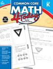 Common Core Math 4 Today, Grade K (Common Core 4 Today) Cover Image
