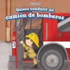 Quiero Conducir Un Camion de Bomberos (I Want to Drive a Fire Truck) (Al Volante (at the Wheel)) Cover Image
