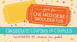 Good for One Mediocre Shoulder Rub: Considerate Coupons for Couples Cover Image