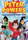 Peter Powers and His Superpowered Super Pals! Cover Image