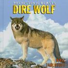 Dire Wolf (Prehistoric Beasts) Cover Image