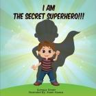 I Am The Secret Superhero Cover Image