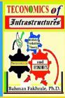 Teconomics Of Infrastructures: Infrastructures as Holistic Foundations and Integral Part of Dynamic Productive Modern Economics Cover Image