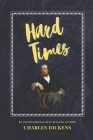 Hard Times: The Classic, Bestselling Charles Dickens Novel (Charles Dickens Classics #5) Cover Image