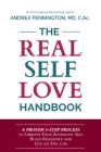 The Real Self Love Handbook: A Proven 5-Step Process to Liberate Your Authentic Self, Build Resilience and Live an Epic Life Cover Image