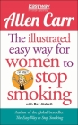 The Illustrated Easy Way for Women to Stop Smoking: A Liberating Guide to a Smoke-Free Future (Allen Carr's Easyway #15) Cover Image