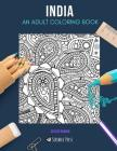 India: AN ADULT COLORING BOOK: An India Coloring Book For Adults Cover Image