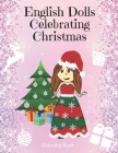English Dolls Celebrating Christmas - Coloring Book: Easy & Cute Christmas Holiday Coloring Designs For Little Princess Cover Image