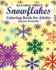 Snowflakes Coloring Book for Adults ( In Large Print ) Cover Image