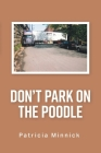 Don't Park on the Poodle Cover Image