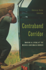 Contraband Corridor: Making a Living at the Mexico--Guatemala Border Cover Image
