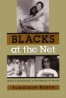 Blacks at the Net: Black Achievement in the History of Tennis, Vol. II (Sports and Entertainment) Cover Image