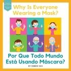 Why Is Everyone Wearing a Mask? / Por Que Todo Mundo Está Usando Máscara?: Bilingual Book English-Portuguese Cover Image