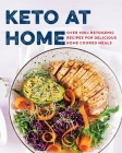 Keto at Home: Over 100+ Ketogenic Recipes for Delicious Home Cooked Meals Cover Image