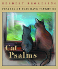 Cat Psalms: Prayers My Cats Have Taught Me Cover Image