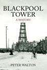 Blackpool Tower A History: A History Cover Image